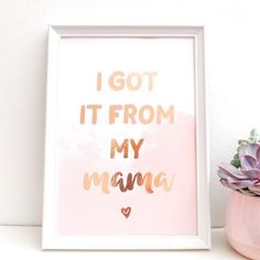 "Mama Quotes, Gold Foil Print, Nursery Prints, Rose Gold, Blush Pink, Mother Day Gifts, Mother's Day, Blushes, Nurseries ""I got it from my mama"" blush pink and rose gold foil print from www.ninathomasstudio.com Mothers day gift or perfect nursery print!"