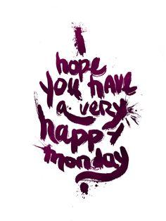 HAPPY MONDAY!  05/21/2012