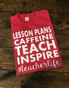 Teacher Life~~We can all relate! This design is done on a super soft regular unisex fit short sleeve t-shirt. The color menu is for shirt color choices. The design will be white.
