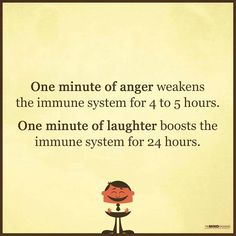 LAUGHTER is the best medicine! Not sure what studies were behind this from but I love it as it reminds me how important laughter is for both It's really easy to get angry or frustrated but this has an impact o increase muscle blood pressure Great Quotes, Quotes To Live By, Inspirational Quotes, Awesome Quotes, Good To Know, Feel Good, Positive Vibes, Positive Quotes, Self Help
