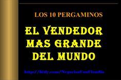 El Vendedor mas Grande del Mundo. Los 10 Pergaminos. Por Claudia Ortiz