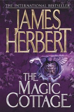 """Read """"The Magic Cottage"""" by James Herbert available from Rakuten Kobo. The Magic Cottage is another classic from the Master of Horror James Herbert. A cottage was found in the heart of the fo. Best Books To Read, I Love Books, Great Books, My Books, Horror Fiction, Horror Books, James Herbert, The Woman In Black, 404 Pages"""