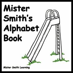 Mister Smith's Alphabet Book: An effective letter recognition approach for young children. Perfect to read before bed and interact with your preschool child. Teaching Letter Recognition, Teaching Letters, Teaching Music, Bedtime Reading, Early Reading, Alphabet Book, Learning The Alphabet, Literacy Skills, Literacy Activities