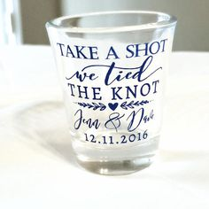 Take a Shot Wedding Favors Wedding Shot Glasses We Tied the