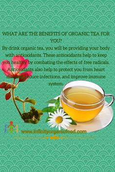 WHAT ARE THE BENEFITS OF ORGANIC TEA FOR YOU? By drink organic tea, you will be providing your body with antioxidants. These antioxidants help to keep you healthy by combating the effects of free radicals. Antioxidants also help to protect you from heart diseases, reduce infections, and improve immune system. #instagood #photooftheday #organichoney #happy #cute #infinityorganicfood #instadaily #friends #nature #fun #food #organic #organicproducts #vogue #personaltraining #partytime… Organic Green Tea, Organic Recipes, Drinking Tea, Fun Food, Immune System, Party Time, Healthy Lifestyle, Vogue, Pure Products