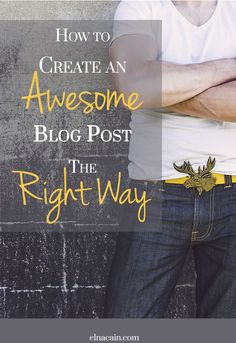 How+to+Create+an+Awesome+Blog+Post+The+Right+Way