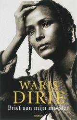 Waris Dirie - Brief aan mijn moeder