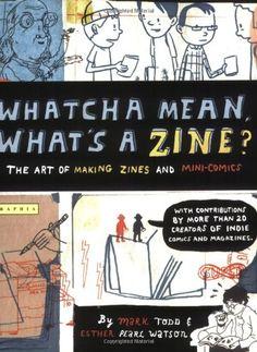 Whatcha Mean, What's a Zine?: The Art Of Making Zines And... https://www.amazon.it/dp/0618563156/ref=cm_sw_r_pi_dp_x_FfFjyb6EDTBYR