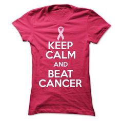 Keep Calm And Beat Cancer T Shirts, Hoodies. Check price ==►…