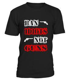 T shirt  Ban Idiots Not Guns  fashion trend 2018 #tshirtdesign, #tshirtformen, #tshirtforwoment