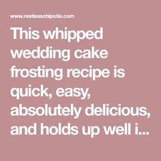 This whipped wedding cake frosting recipe is quick, easy, absolutely delicious, and holds up well in heat, transportation, and humidity. Light almond flavor Wedding Cake Frosting, Cake Frosting Recipe, White Frosting, Frosting Recipes, Buttercream Frosting, Wedding Cakes, Cake Fillings, Cream Cheese Icing, Frostings