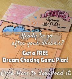 Did ya get your FREE Dream Chasing Game Plan printable yet? www.limetreefruits.com/newsletter