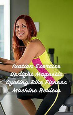A complete Ivation Exercise Upright Magnetic Cycling Bike Fitness Machine Review for all you need to know before you buy Folding Exercise Bike, Exercise Bike Reviews, Spin Bikes, Workout Machines, Cycling Bikes, Fitness