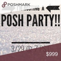 I'm Hosting My Second Posh Party!! I'm so excited to be hosting my second Posh Party on March 29th at 7PM PST!! It's an evening party and I will update when I know the theme  Louis Vuitton Other