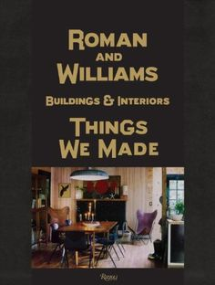 Roman And Williams Buildings and Interiors: Things We Made by Stephen Alesch, http://www.amazon.com/dp/0847838838/ref=cm_sw_r_pi_dp_JX0uqb1Z0B9S2