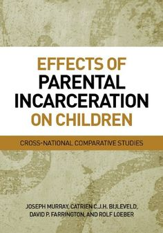 """""""Effects of Parental Incarceration on Children: Cross-National Comparative Studies (Psychology, Crime, and Justice)"""" by Joseph Murray Kids Health, Children Health, Educational Websites, Criminal Justice, School Counseling, Reading Lists, Writing A Book, Reading Online, Kids And Parenting"""