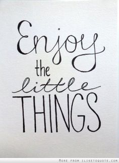 life #quote  That's what I always say, it's about the little things in life that really matter.
