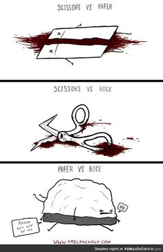 Rock Paper Scissors<<<The first two are a little gruesome, but the last one made me laugh so I'm pinning it XD Crazy Funny Memes, Really Funny Memes, Stupid Funny Memes, Funny Relatable Memes, Funny Cute, Haha Funny, Funny Posts, Hilarious, Funny Fails