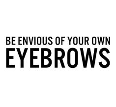 Mar 2020 - Want to envy your own brows? Here at Envision Eye & Aesthetics we offer brow shaping and microblading for semi-permanent look. Call us today to set up your appointment! Eyebrow Quotes, Lash Quotes, Makeup Quotes, Beauty Quotes, Permanent Eyebrows, Eyebrows On Fleek, Perfect Eyebrows, Permanent Makeup, Semi Permanent
