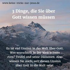 (1) Gott ist absolut heilig, perfekt und makellos. Nicht 1 Sünde kann er in seiner Gegenwart ertragen  (2) Gott ist absolut gerecht. Jede (!) Sünde wird mit der Trennung von ihm in der Hölle bestraft (3) Gott ist absolute Liebe und Gnade. Er bietet Ihnen die unverdiente Versöhnung mit ihm durch Jesus an, der die Strafe für all (!) Ihre Sünden auf sich genommen hat. Gott macht es einfach. Der Teufel desinformiert und verkompliziert immer alles, um uns zu verwirren.