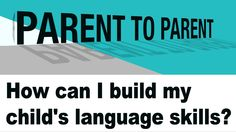 How To Build Your Child's Language Skills! | The Autism Site Blog