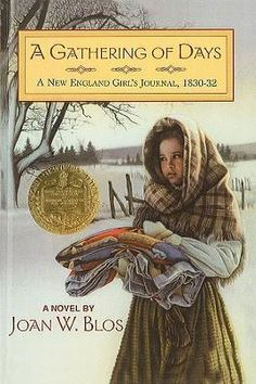 A Gathering of Days : A New England Girl's Journal, 1830-32 - Joan W Blos