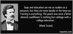 quote-soap-and-education-are-not-as-sudden-as-a-massacre-but-they-are-more-deadly-in-the-long-run-mark-twain-352758.jpg (850×400)