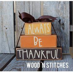 Primitive always be thankful STACKER Wood block by jodyaleavitt, $18.95