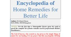 Encyclopedia of Home Remedies for better life. Better Life, Blessing, Home Remedies, Author, Writers, Home Health Remedies, Natural Home Remedies