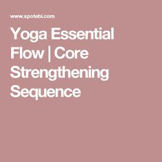 Yoga Essential Flow | Core Strengthening Sequence