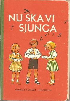 nu ska vi sjunga I song book from primary school I sweden When I Grow Up, Do You Remember, Me Me Me Song, Elementary Schools, Primary School, Childhood Memories, Growing Up, Nostalgia, Songs