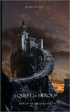 Amazon.com: A Quest of Heroes: Book #1 in the Sorcerer's Ring (9781939416209): Morgan Rice: Books