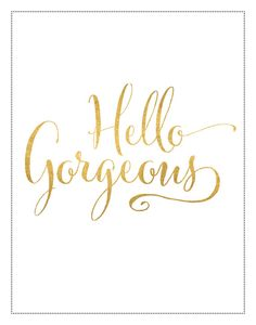 Hello Gorgeous by KooserDesign on Etsy, $8.00