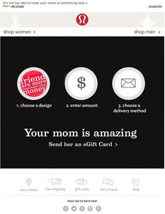 lululemon athletica >> sent 5/11/2013 >> no mama drama – send an egift card >>  Great use of imagery and simple content to push gift card purchases for Mother's Day.  -Todd Wilson, Associate Principal - Global Accounts, ExactTarget