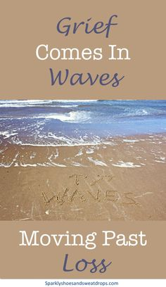 Grief Comes In Waves - Learning to move past loss