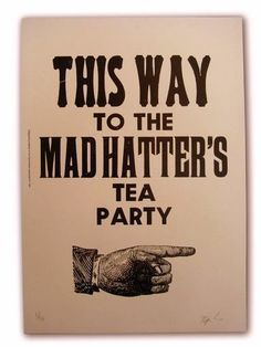 Mad hatters tea party poster. PUT PLAYING CARDS ON OLIVE TREES AND BORROW GARLAND OF BUTTERFLIES.
