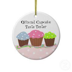 Cute 'official cupcake taste tester' ornament...