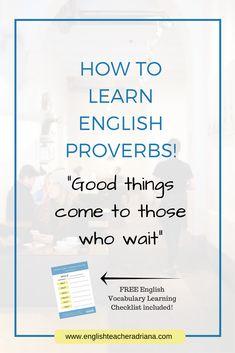 English Proverbs, Learn English Proverbs, English Proverbs for English Fluency, English Vocabulary, Speak English Fluently, English Words, English Fluency, Natural English, Free English, Free Live English Lesson, English Teacher, Learn English, English is fun, IELTS, TOEIC, TOEFL