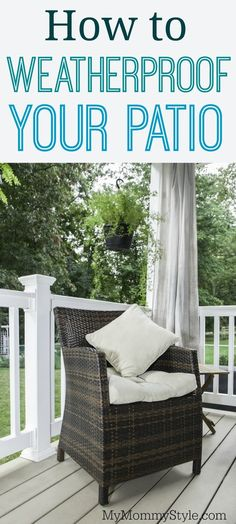 Tips for protecting your patio and patio furniture against the harsh elements. Enjoy your patio furniture for years to come!
