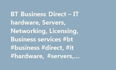 BT Business Direct – IT hardware, Servers, Networking, Licensing, Business services #bt #business #direct, #it #hardware, #servers, #networking, #licensing, #business #services http://solomon-islands.remmont.com/bt-business-direct-it-hardware-servers-networking-licensing-business-services-bt-business-direct-it-hardware-servers-networking-licensing-business-services/  Featured brands Show all brand shops Promotions BT Business Direct stocks every item of IT, computing, and networking…
