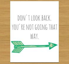 Don't Look Back You're not going that way arrow 8x10 art print prtinable custom. $8.00, via Etsy.