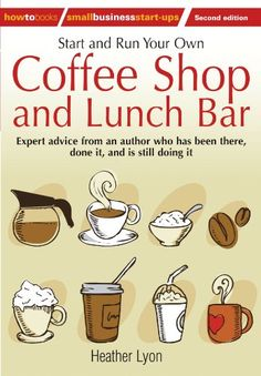 Start and Run Your Own Coffee Shop and Lunch Bar Expert Advice from an Author Who Has Been There Done It and Is Stll Doing It How to Small Business StartUps * Read more reviews of the product by visiting the link on the image.
