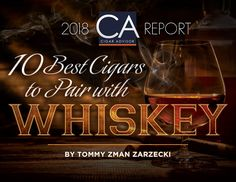 """CA Report 2018: 10 Best Cigars to Pair with Whiskey By Tommy Zman Zarzecki Cigar smoking is my love and passion. Having a belt of good whiskey with my cigar elevates it to """"Heaven on Earth"""" status. I thought it…"""