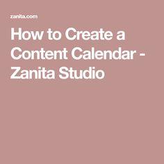 How to Create a Content Calendar - Zanita Studio