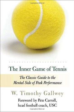 Bestseller books online The Inner Game of Tennis: The Classic Guide to the Mental Side of Peak Performance W. Timothy Gallwey