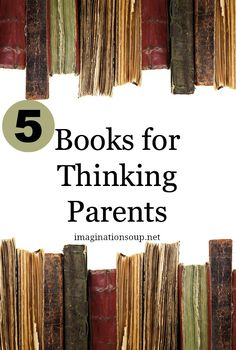 5 books for thinking parents Summer Reading List    5 Books for Thinking Parents