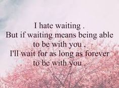 ❤️ Il wait for you sweetheart, the feeling I have for you is irreplaceable and waiting is the least I can do to call you mine again soon ❤️ I cannot wait for the day! ❤️