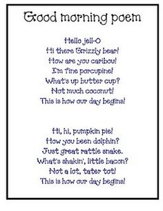 "Good morning poem - but instead use it to program the ""hello"" button, set on random, on an AAC device with some of the lines! Keep life interesting! Beginning Of The School Year, First Day Of School, School Fun, Back To School, Good Morning Poems, Kids Poems, Children Songs, Responsive Classroom, Preschool Songs"