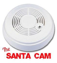 Introducing the Santa Cam... Santa is watching you everywhere you go (and as an added bonus, it also detects fire.)