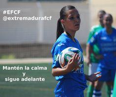Mantén la calma y sigue adelante. #Extremadura #futbol #deporte #salud #motivacion #futbolfemenino #futfem #Almendralejo #EFCF